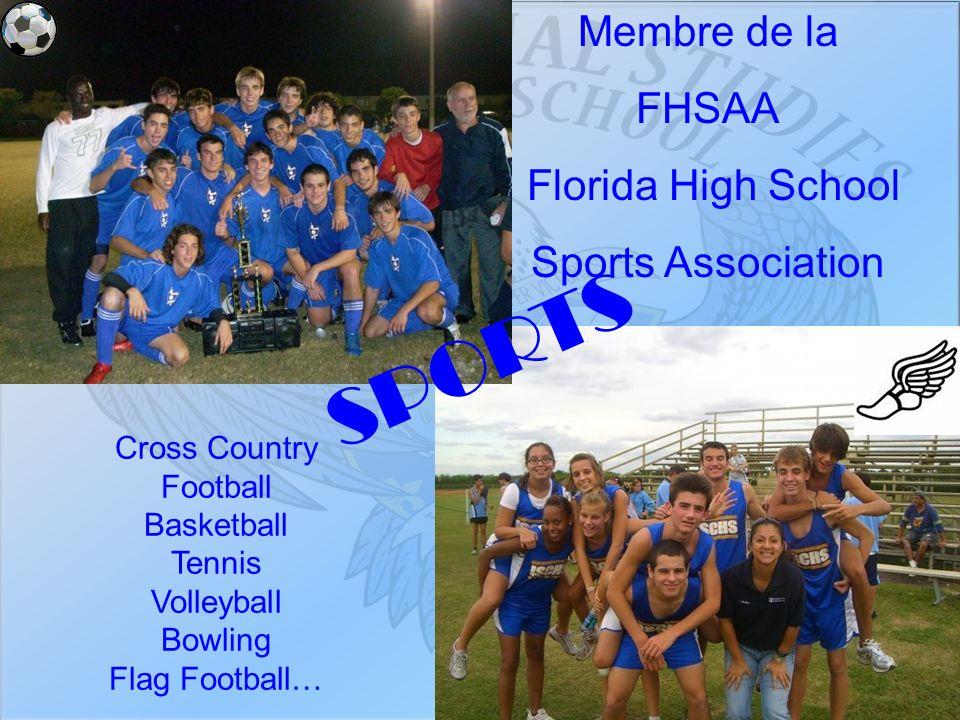 Cross Country Football Basketball Tennis Volleyball Bowling Flag Football… SPORTS Membre de la FHSAA Florida High School Sports Association