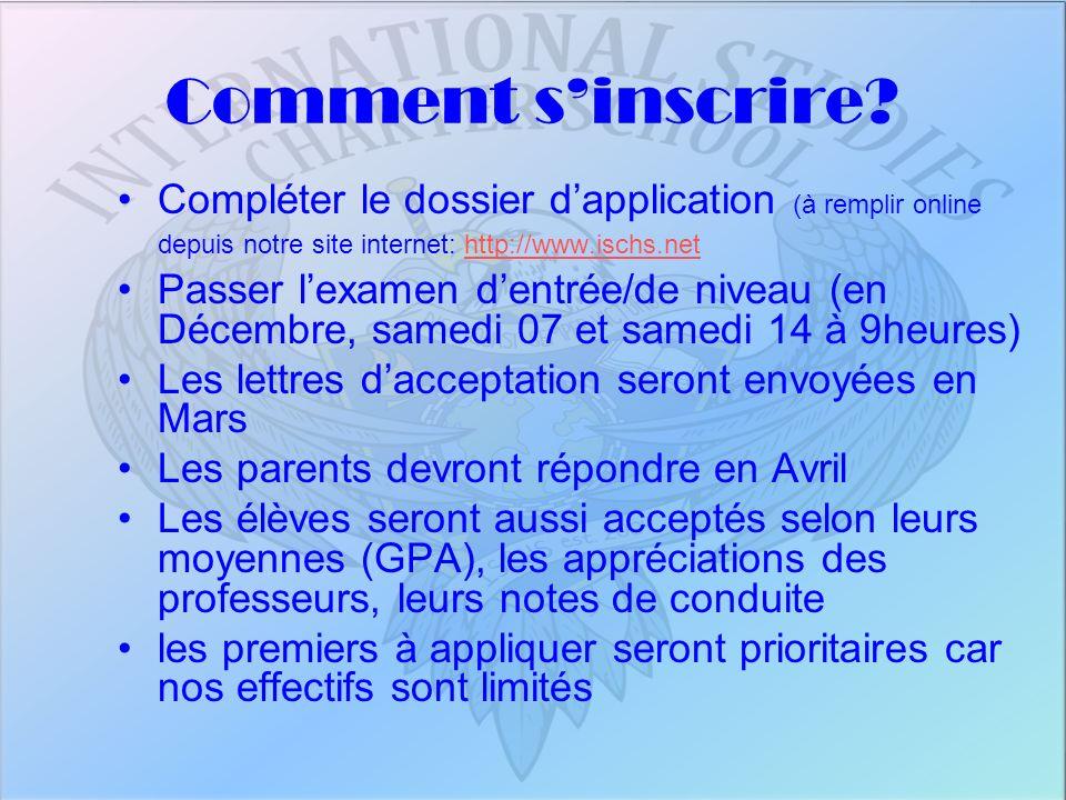 Comment sinscrire? Compléter le dossier dapplication (à remplir online depuis notre site internet: http://www.ischs.nethttp://www.ischs.net Passer lex