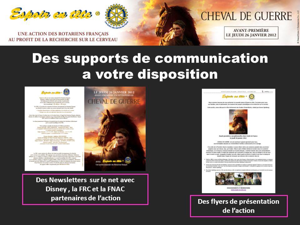 Des supports de communication a votre disposition Des flyers de présentation de laction Des Newsletters sur le net avec Disney, la FRC et la FNAC partenaires de laction