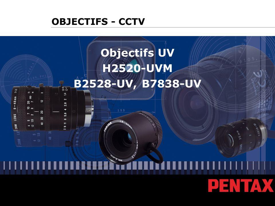 Objectifs UV H2520-UVM, B2528-UV, B7838-UV