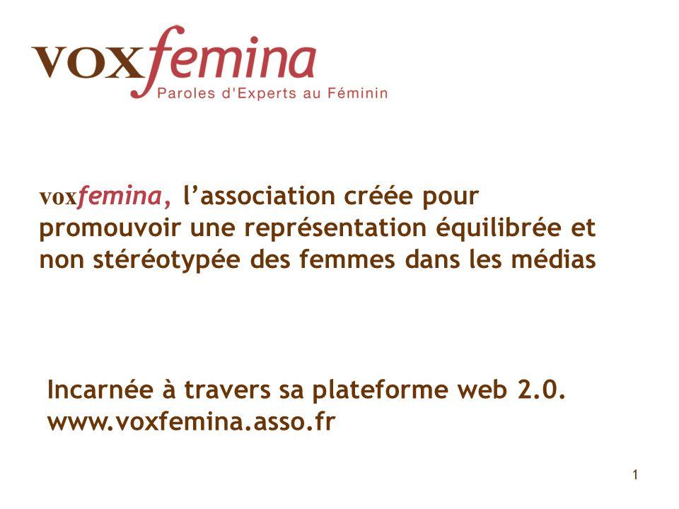 vox femina, lassociation créée pour promouvoir une représentation équilibrée et non stéréotypée des femmes dans les médias 1 Incarnée à travers sa pla
