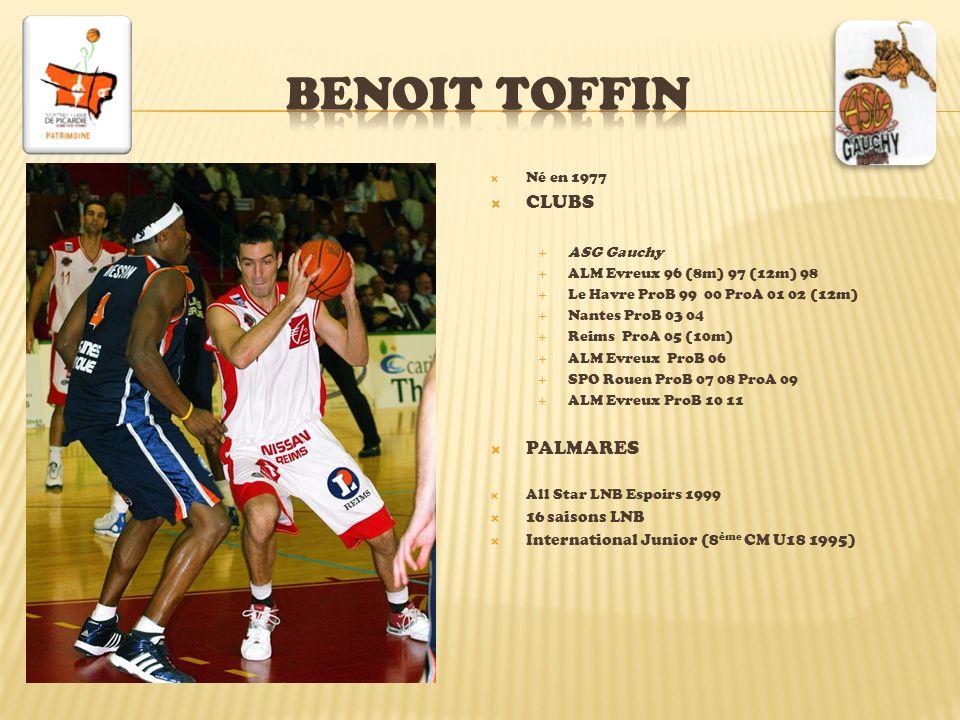 Né en 1977 CLUBS ASG Gauchy ALM Evreux 96 (8m) 97 (12m) 98 Le Havre ProB 99 00 ProA 01 02 (12m) Nantes ProB 03 04 Reims ProA 05 (10m) ALM Evreux ProB
