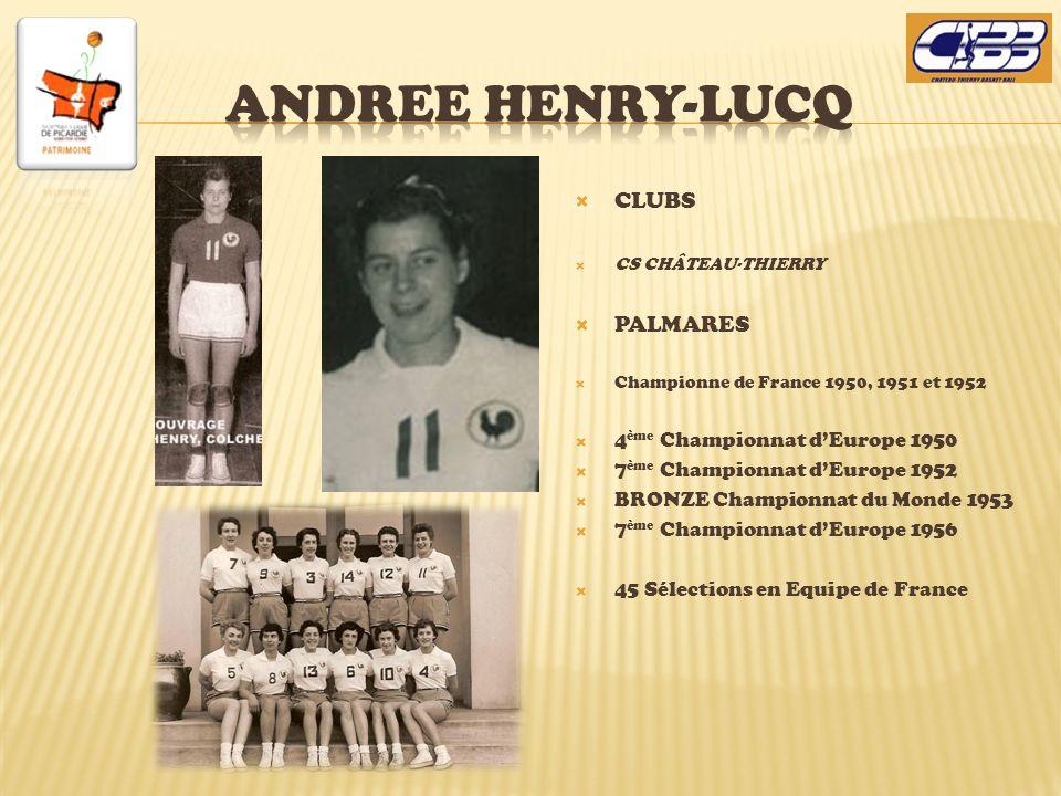 CLUBS CS CHÂTEAU-THIERRY PALMARES Championne de France 1950, 1951 et 1952 4 ème Championnat dEurope 1950 7 ème Championnat dEurope 1952 BRONZE Champio