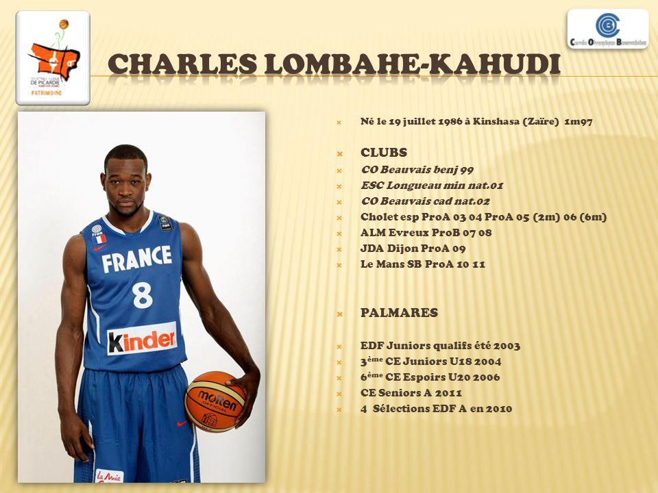 Né le 19 juillet 1986 à Kinshasa (Zaïre) 1m97 CLUBS CO Beauvais benj 99 ESC Longueau min nat.01 CO Beauvais cad nat.02 Cholet esp ProA 03 04 ProA 05 (