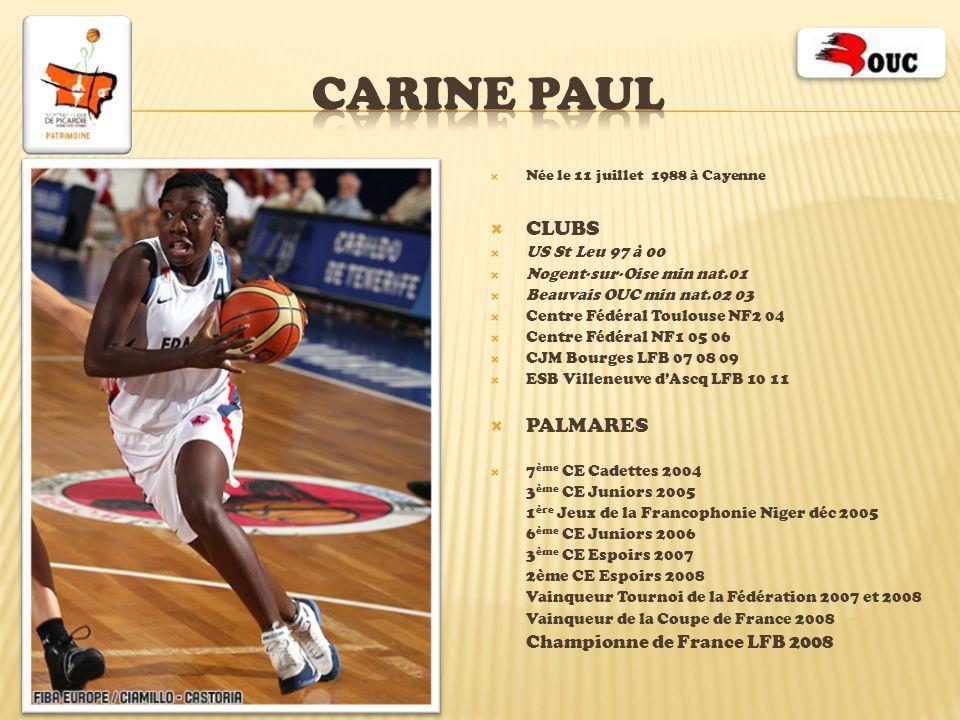 Née le 11 juillet 1988 à Cayenne CLUBS US St Leu 97 à 00 Nogent-sur-Oise min nat.01 Beauvais OUC min nat.02 03 Centre Fédéral Toulouse NF2 04 Centre F