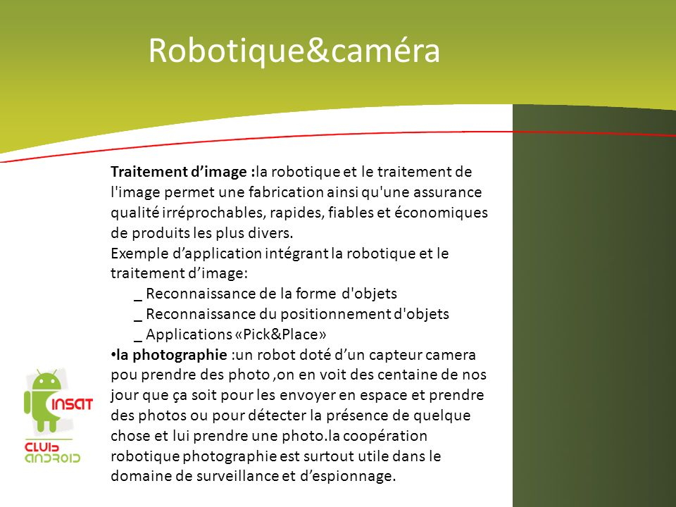 Robotique&caméra Traitement dimage :la robotique et le traitement de l'image permet une fabrication ainsi qu'une assurance qualité irréprochables, rap