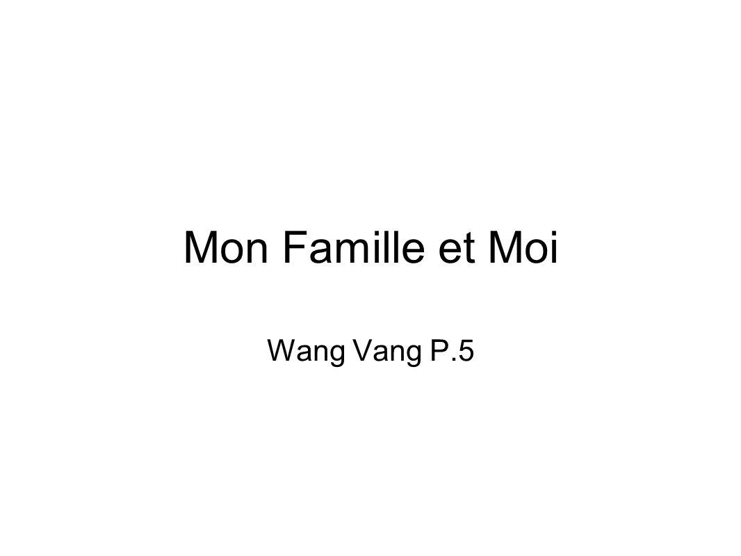 Mon Famille et Moi Wang Vang P.5