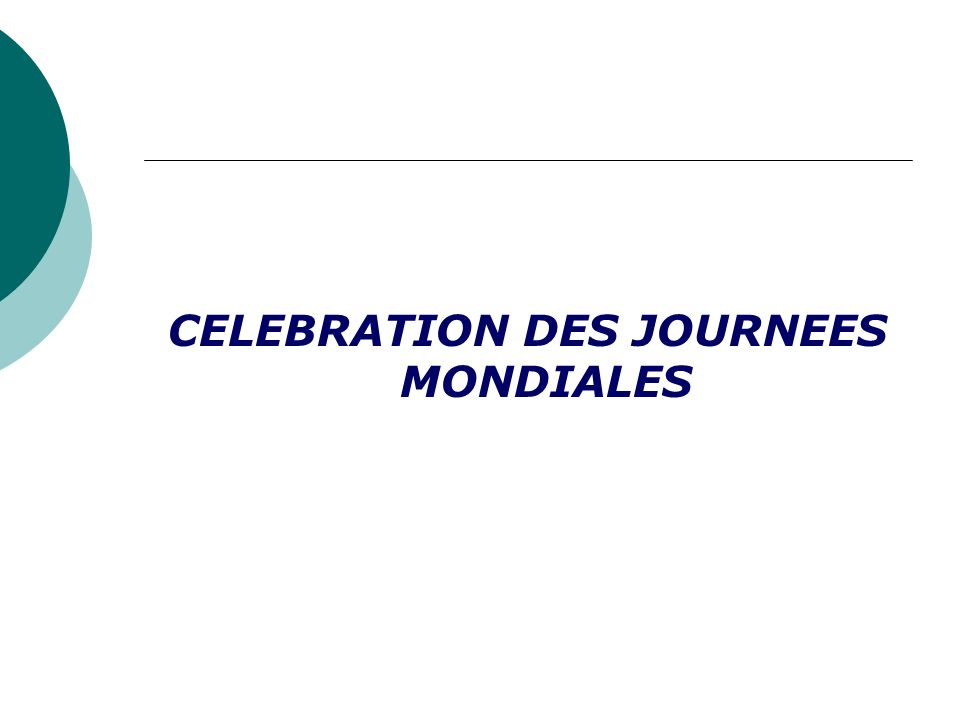 CELEBRATION DES JOURNEES MONDIALES