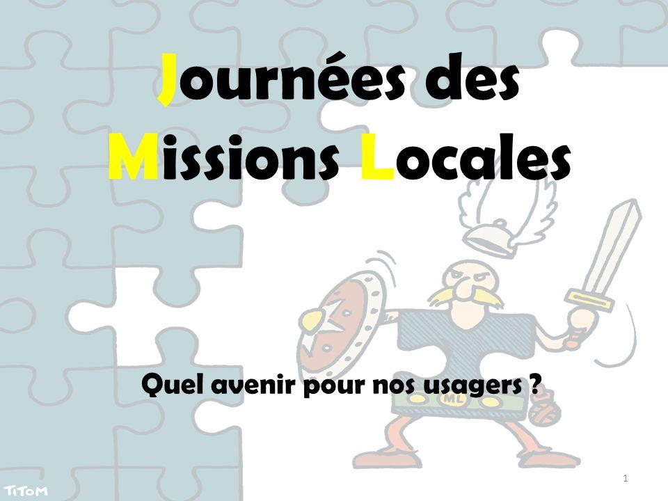 Journées des Missions Locales Quel avenir pour nos usagers ? 1