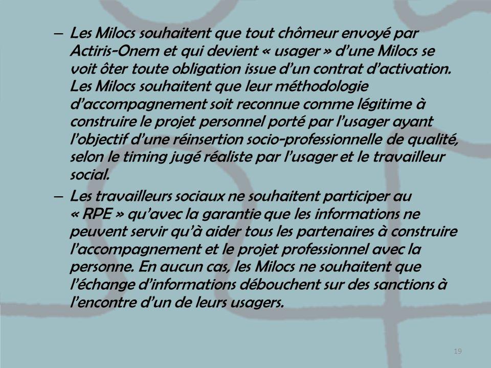 – Les Milocs souhaitent que tout chômeur envoyé par Actiris-Onem et qui devient « usager » dune Milocs se voit ôter toute obligation issue dun contrat