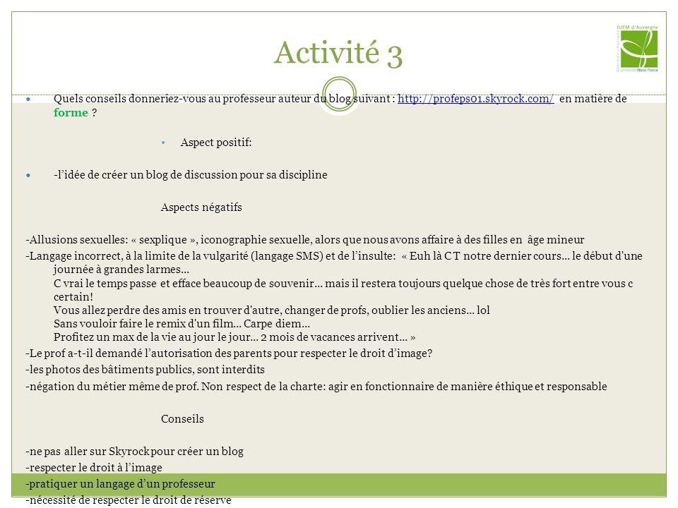 Activité 3 Quels conseils donneriez-vous au professeur auteur du blog suivant : http://profeps01.skyrock.com/ en matière de forme ?http://profeps01.sk
