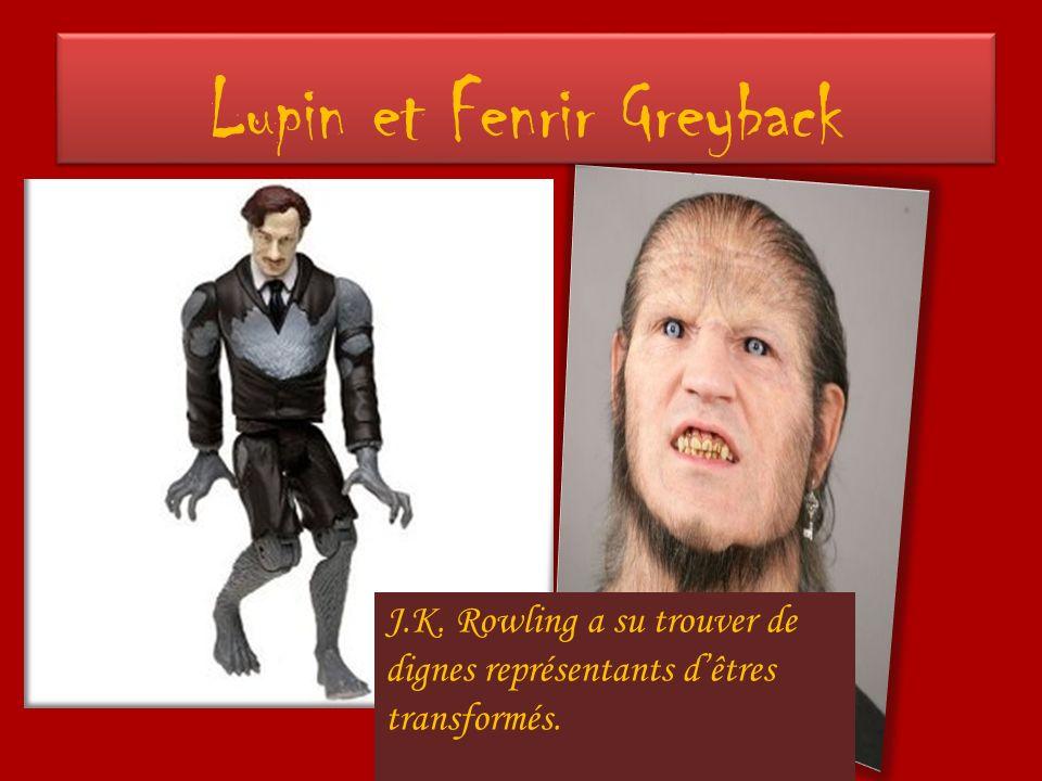 Lupin et Fenrir Greyback J.K. Rowling a su trouver de dignes représentants dêtres transformés.
