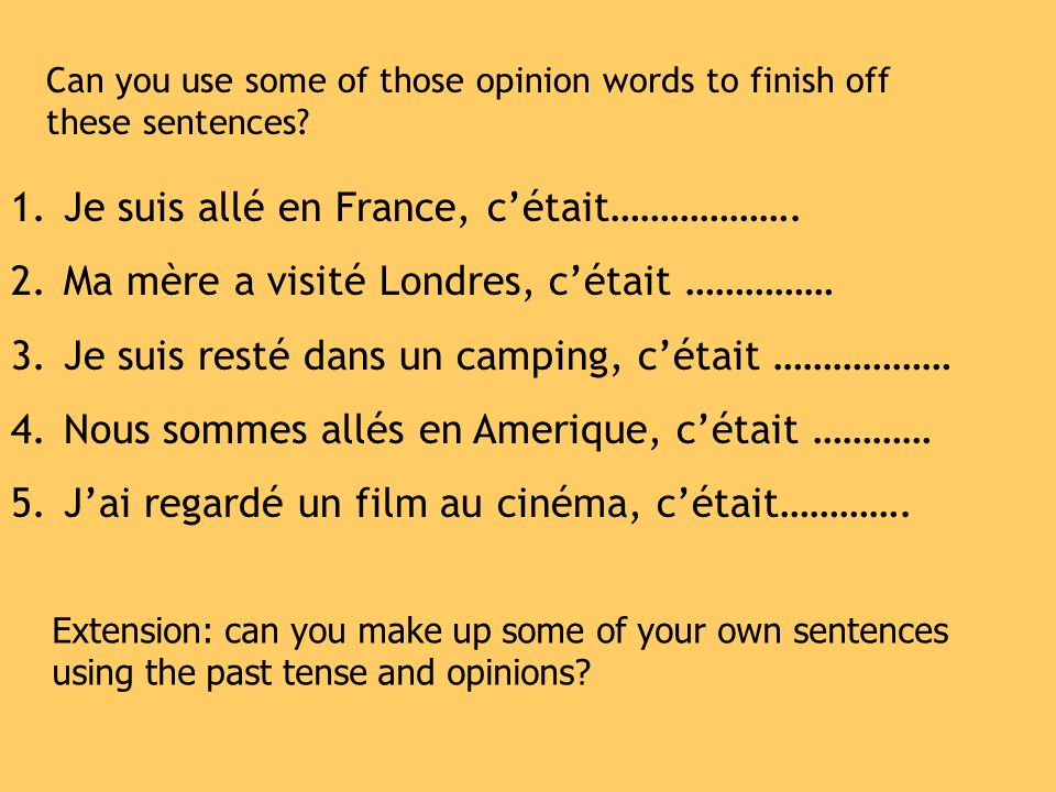 Can you use some of those opinion words to finish off these sentences.
