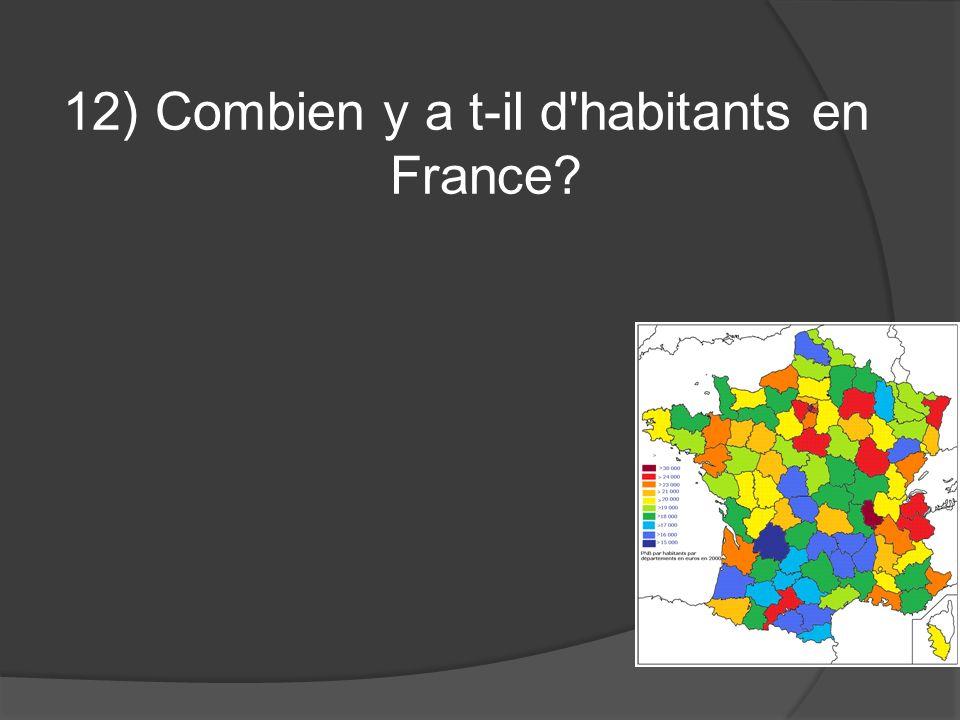 12) Combien y a t-il d'habitants en France?
