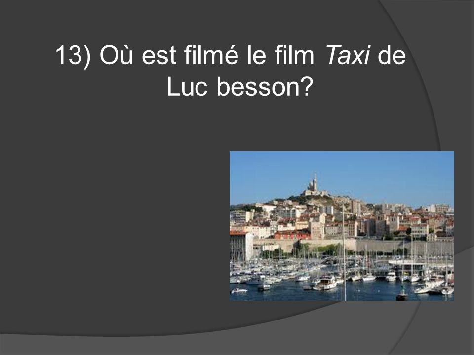 13) Où est filmé le film Taxi de Luc besson