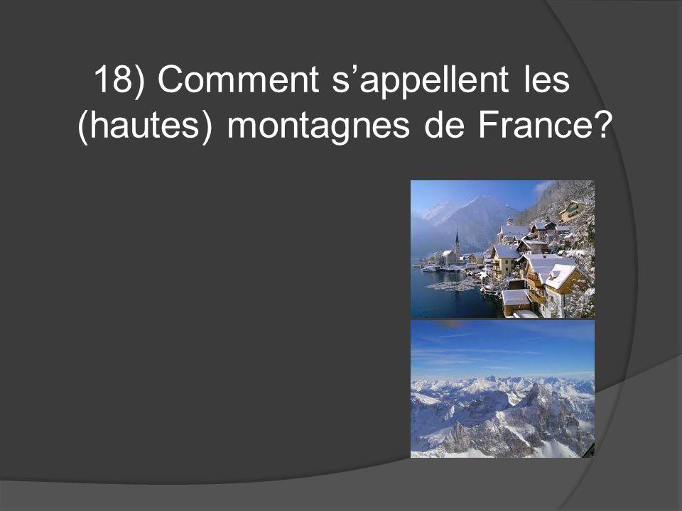 18) Comment sappellent les (hautes) montagnes de France
