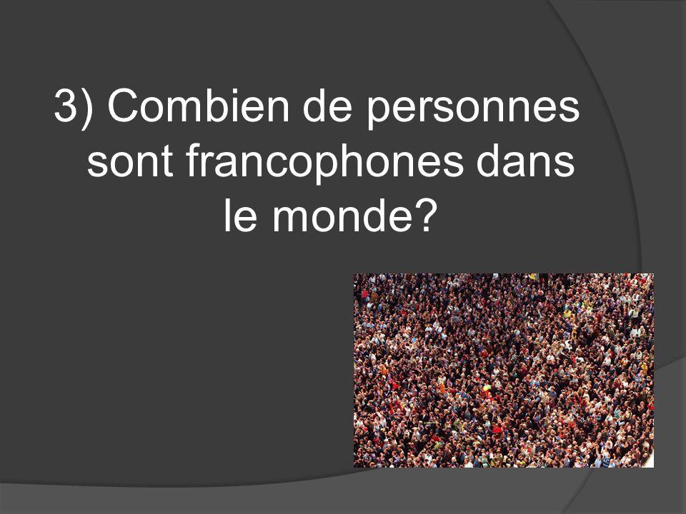 3) Combien de personnes sont francophones dans le monde?