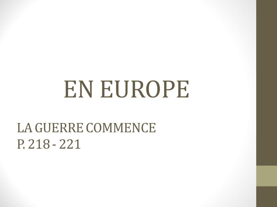 EN EUROPE LA GUERRE COMMENCE P. 218 - 221