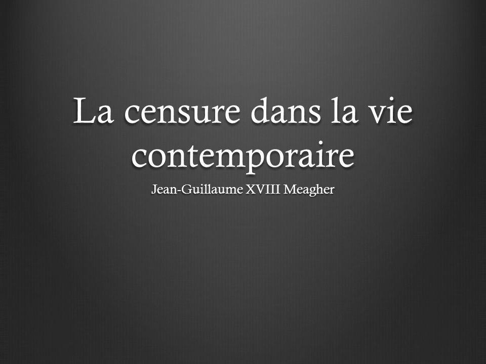 La censure dans la vie contemporaire Jean-Guillaume XVIII Meagher