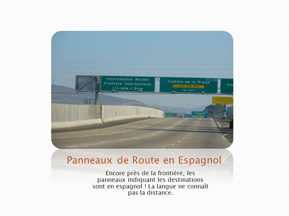 Encore près de la frontière, les panneaux indiquant les destinations sont en espagnol ! La langue ne connaît pas la distance.