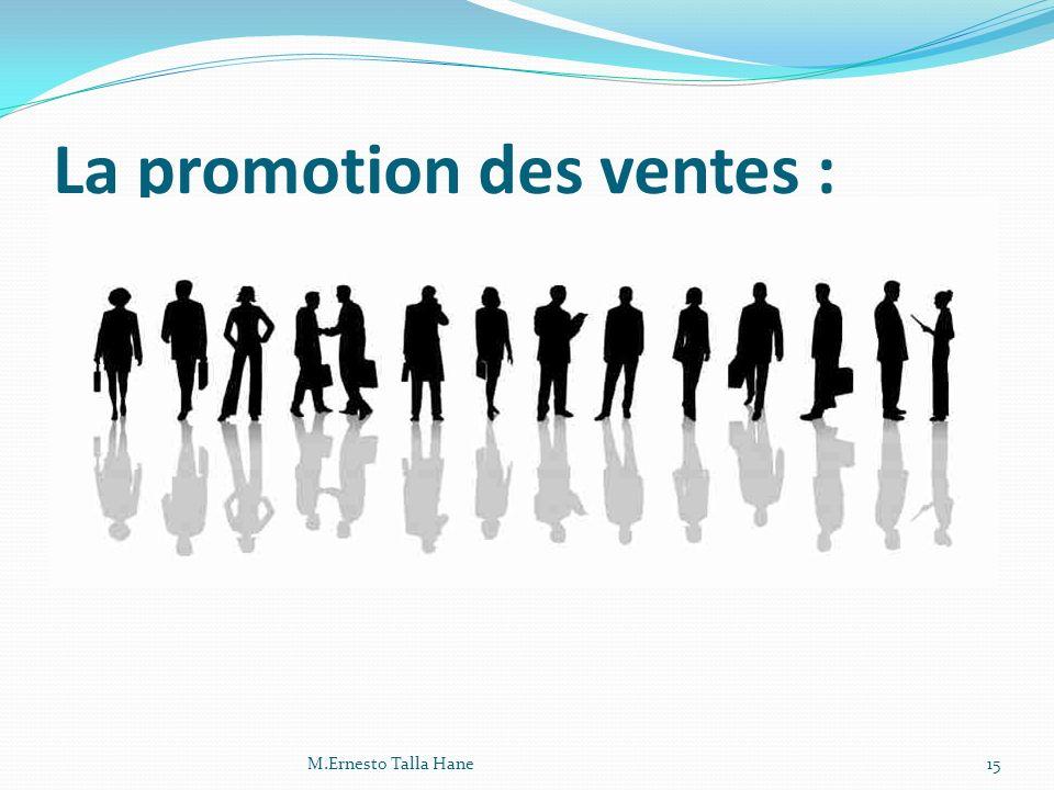 La promotion des ventes : 15M.Ernesto Talla Hane