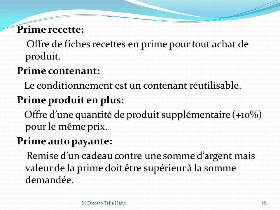 Prime recette: Offre de fiches recettes en prime pour tout achat de produit. Prime contenant: Le conditionnement est un contenant réutilisable. Prime