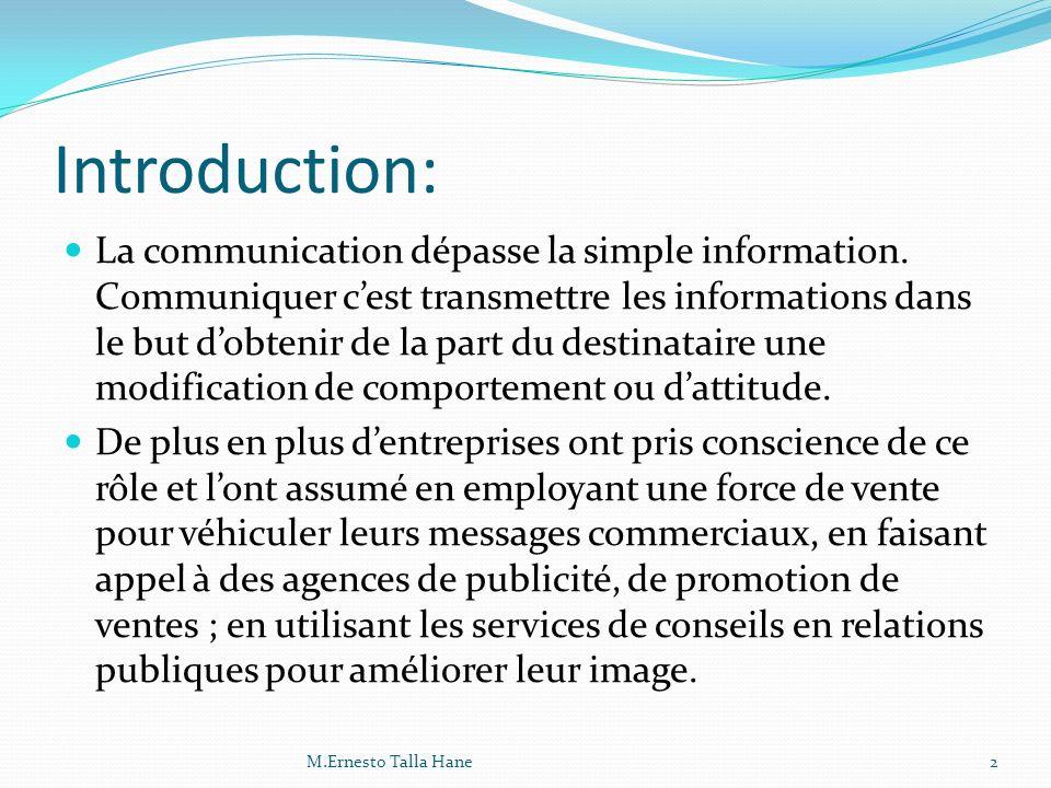 Introduction: La communication dépasse la simple information. Communiquer cest transmettre les informations dans le but dobtenir de la part du destina