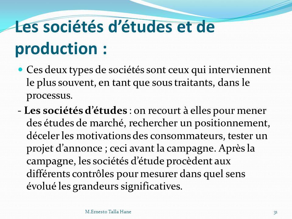 Les sociétés détudes et de production : Ces deux types de sociétés sont ceux qui interviennent le plus souvent, en tant que sous traitants, dans le pr