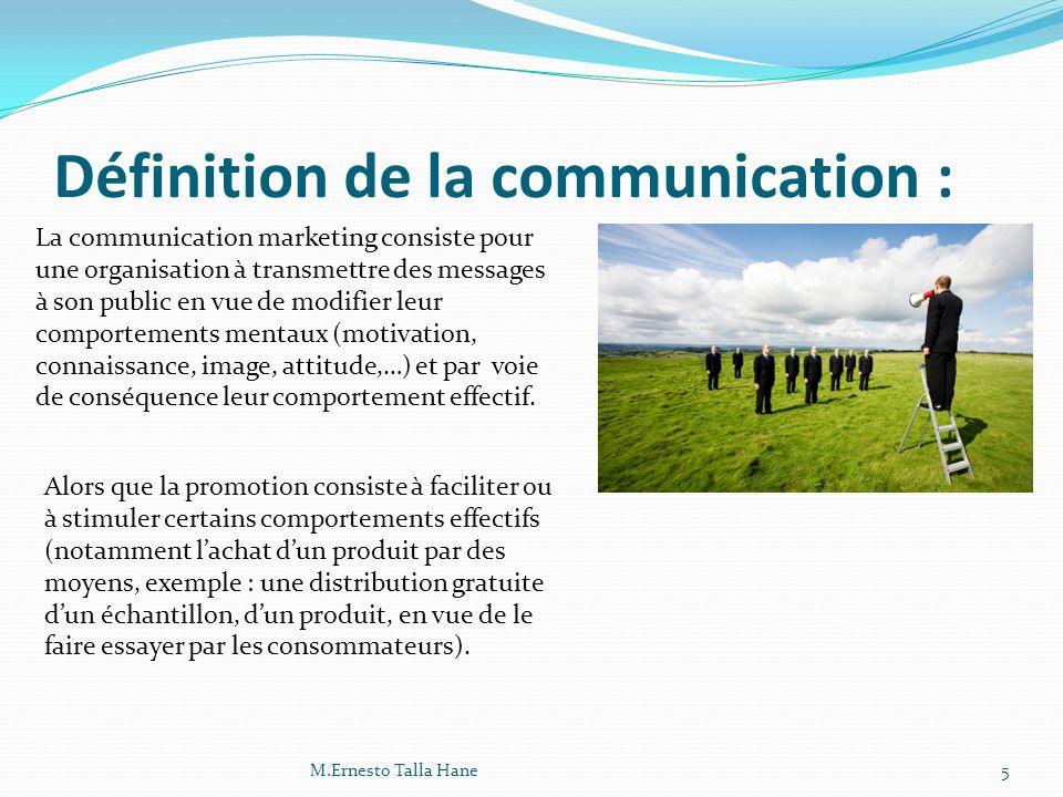 Définition de la communication : La communication marketing consiste pour une organisation à transmettre des messages à son public en vue de modifier