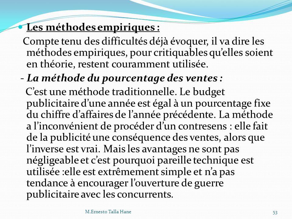 Les méthodes empiriques : Compte tenu des difficultés déjà évoquer, il va dire les méthodes empiriques, pour critiquables quelles soient en théorie, r