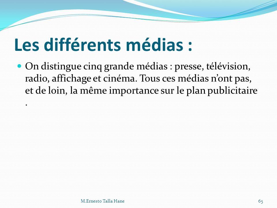 Les différents médias : On distingue cinq grande médias : presse, télévision, radio, affichage et cinéma. Tous ces médias nont pas, et de loin, la mêm
