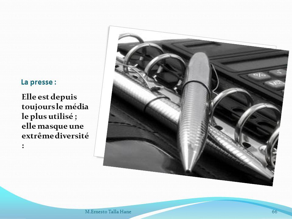 La presse : Elle est depuis toujours le média le plus utilisé ; elle masque une extrême diversité : M.Ernesto Talla Hane66