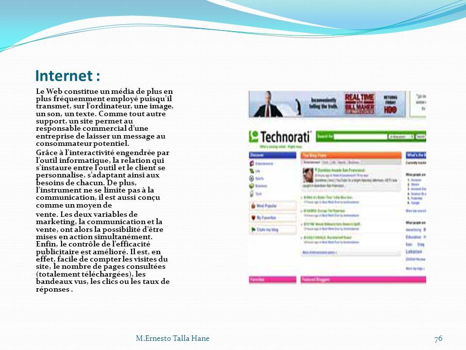 Internet : Le Web constitue un média de plus en plus fréquemment employé puisquil transmet, sur lordinateur, une image, un son, un texte. Comme tout a
