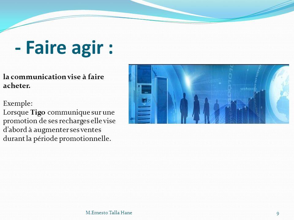 les cibles de la communication : Cible interne : force de vente et les associés.