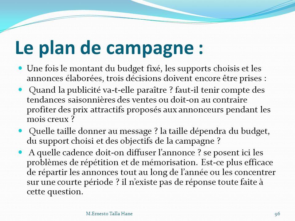 Le plan de campagne : Une fois le montant du budget fixé, les supports choisis et les annonces élaborées, trois décisions doivent encore être prises :