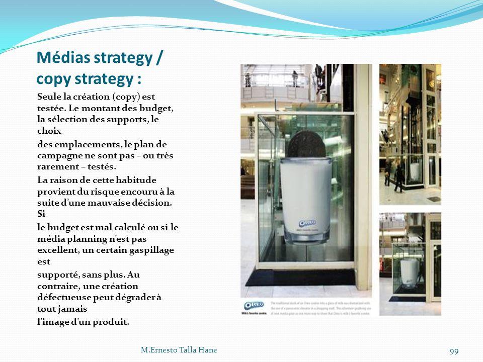 Médias strategy / copy strategy : Seule la création (copy) est testée. Le montant des budget, la sélection des supports, le choix des emplacements, le