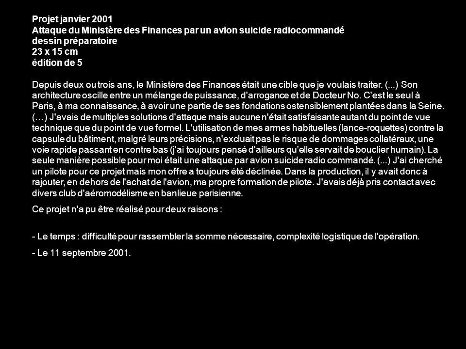 Projet janvier 2001 Attaque du Ministère des Finances par un avion suicide radiocommandé dessin préparatoire 23 x 15 cm édition de 5 Depuis deux ou tr
