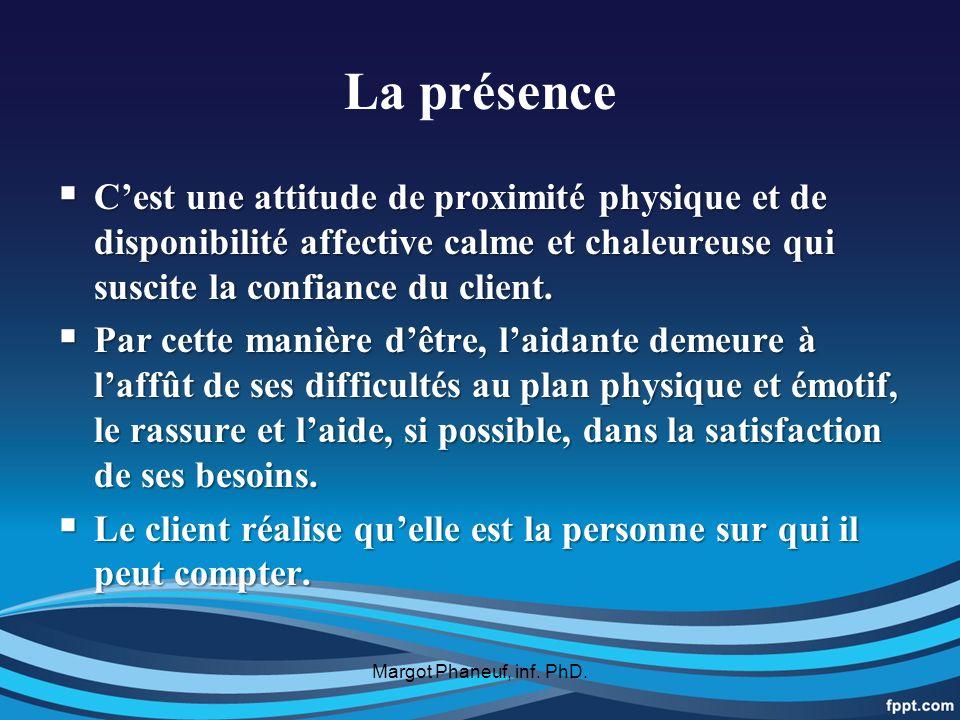 La présence Cest une attitude de proximité physique et de disponibilité affective calme et chaleureuse qui suscite la confiance du client.