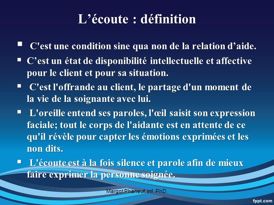 Lécoute : définition C est une condition sine qua non de la relation daide.