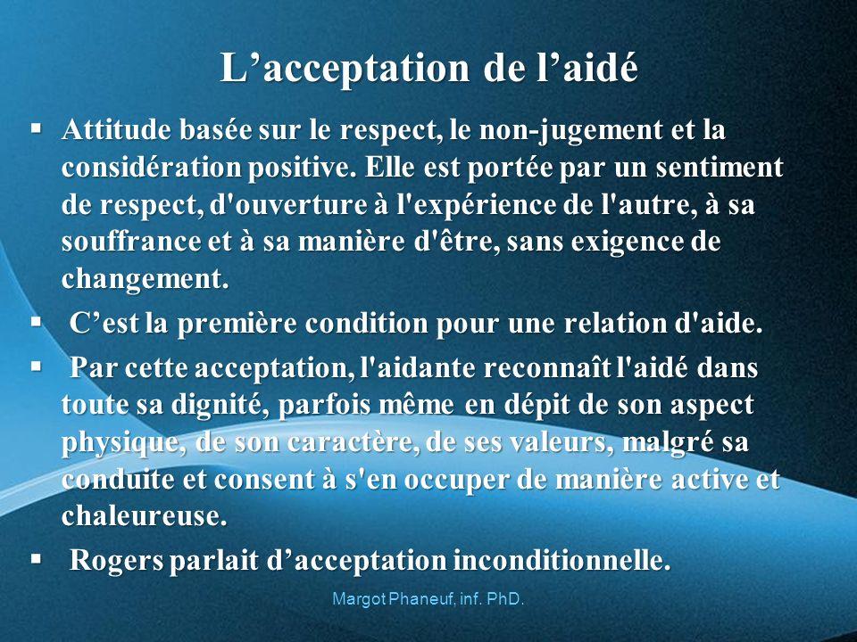 Lacceptation de laidé Attitude basée sur le respect, le non-jugement et la considération positive.