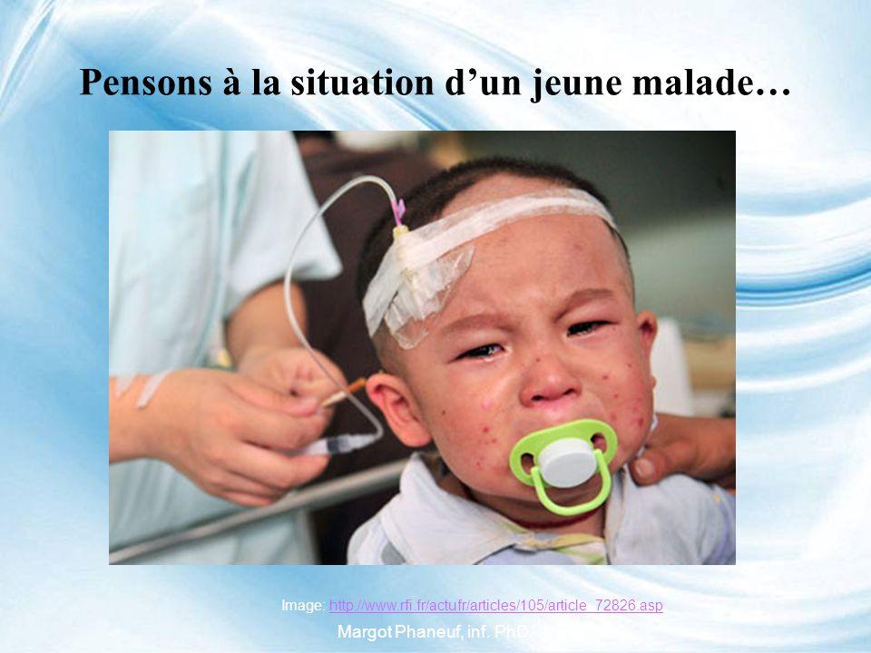 Pensons à la situation dun jeune malade… Image: http://www.rfi.fr/actufr/articles/105/article_72826.asphttp://www.rfi.fr/actufr/articles/105/article_72826.asp Margot Phaneuf, inf.
