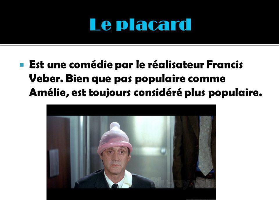 Est une comédie par le réalisateur Francis Veber. Bien que pas populaire comme Amélie, est toujours considéré plus populaire.