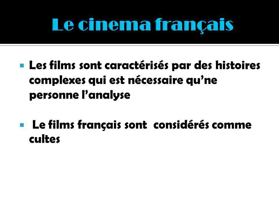 Les films sont caractérisés par des histoires complexes qui est nécessaire qune personne lanalyse Le films français sont considérés comme cultes