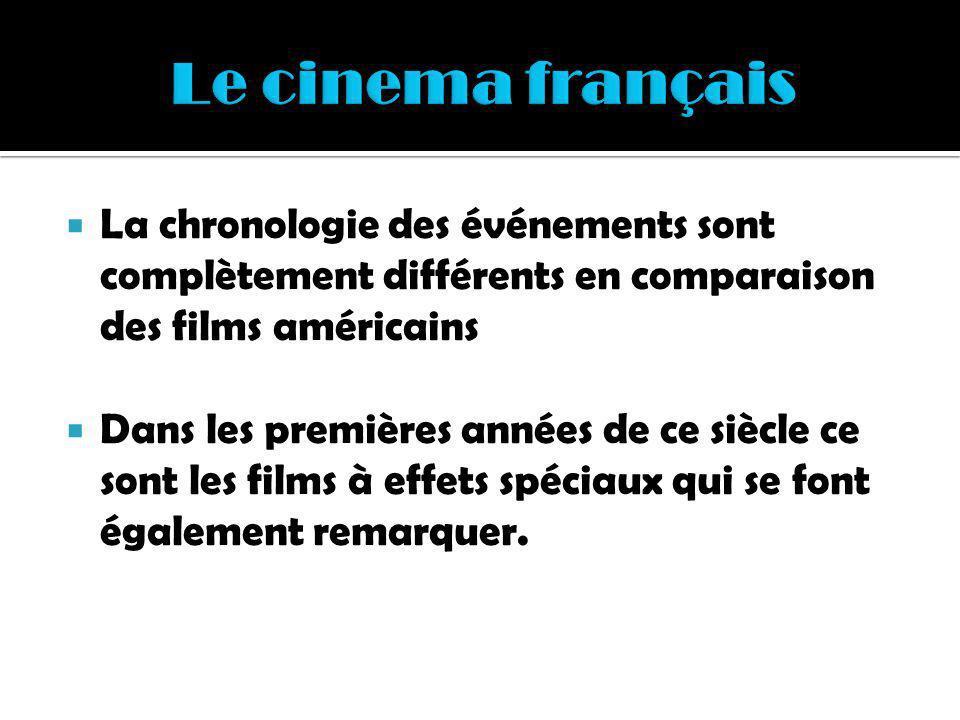 La chronologie des événements sont complètement différents en comparaison des films américains Dans les premières années de ce siècle ce sont les film