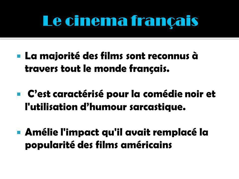 La majorité des films sont reconnus à travers tout le monde français. Cest caractérisé pour la comédie noir et l'utilisation dhumour sarcastique. Amél