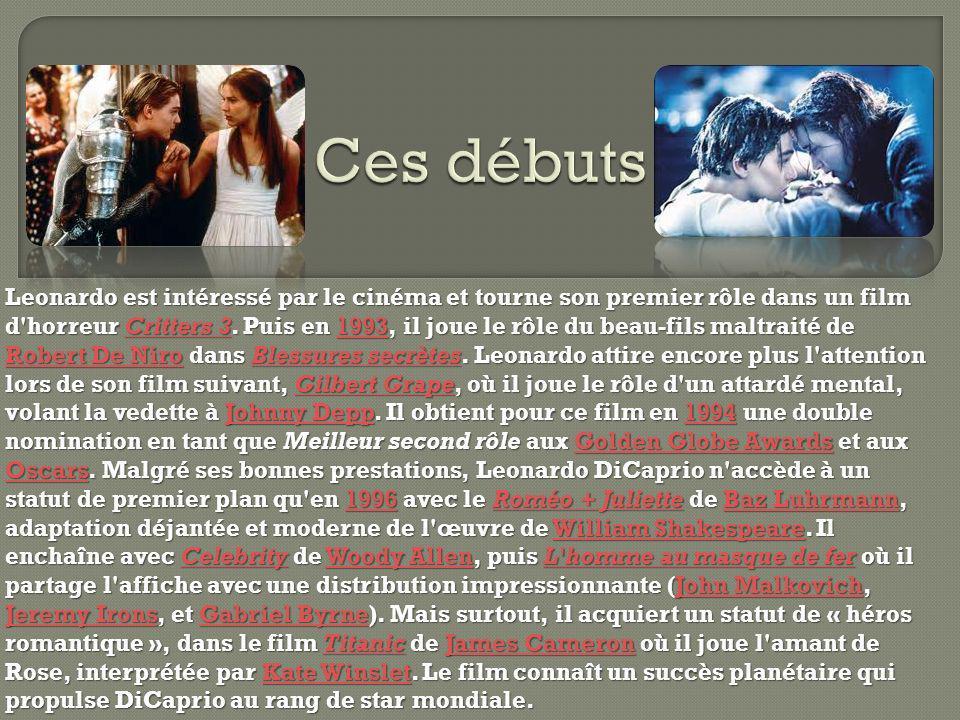 Leonardo est intéressé par le cinéma et tourne son premier rôle dans un film d'horreur Critters 3. Puis en 1993, il joue le rôle du beau-fils maltrait