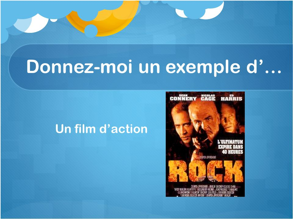 Donnez-moi un exemple d… Un film daction