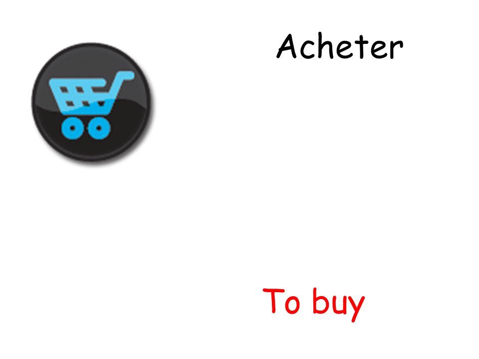 Acheter To buy