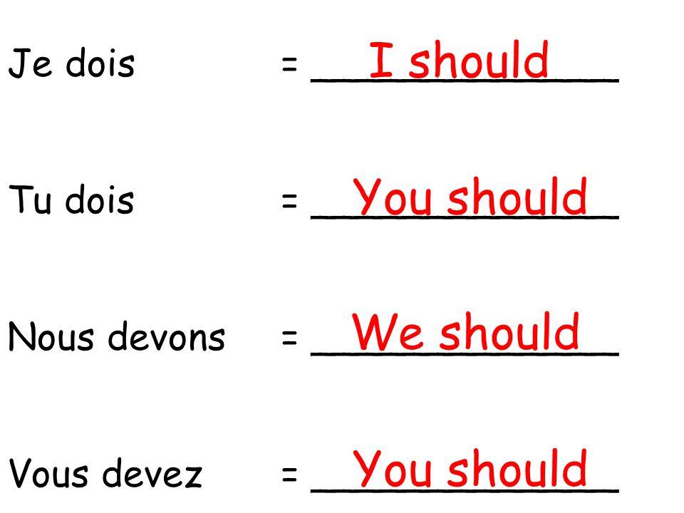 Je fais= _____________ Tu fais= _____________ Nous faisons= _____________ Vous faites= _____________ I do/make You do/make We do/make You do/make