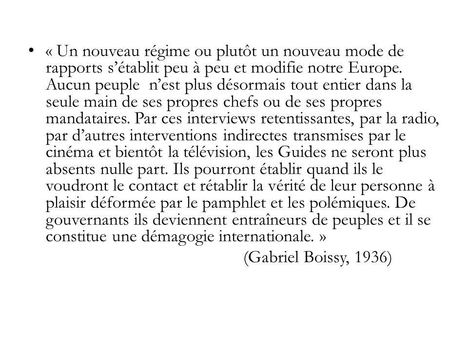 « Un nouveau régime ou plutôt un nouveau mode de rapports sétablit peu à peu et modifie notre Europe.